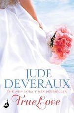 True Love : Nantucket Brides Series : Book 1 - Jude Deveraux