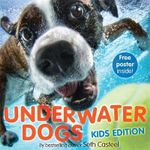 Underwater Dogs  : Kid's Edition - Seth Casteel