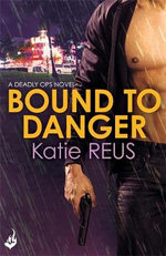 Bound to Danger - Katie Reus