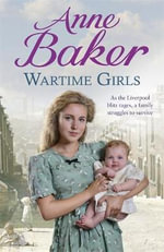 Wartime Girls - Anne Baker