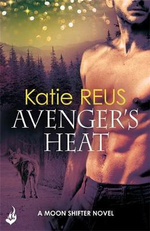 Avenger's Heat : Moon Shifter : Book 4 - Katie Reus