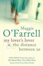 Maggie O'Farrell TPB Bind Up - My Lover's Lover & The Distance Between Us - Maggie O'Farrell