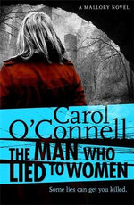 The Man Who Lied to Women - Carol O'Connell