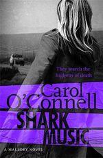 Shark Music - Carol O'Connell
