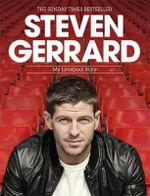 Steven Gerrard : My Liverpool Story - Steven Gerrard