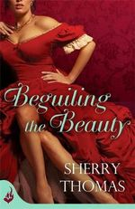 Beguiling the Beauty : Fitzhugh Book 1 - Sherry Thomas