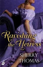 Ravishing the Heiress : Fitzhugh : Book 2 - Sherry Thomas