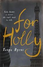 For Holly - Tanya Byrne