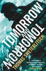 Tomorrow and Tomorrow - Thomas Sweterlitsch