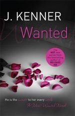 Wanted : Most Wanted Book 1 - J. Kenner