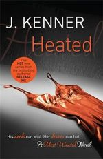 Heated : Most Wanted Series : Book 2 - J. Kenner