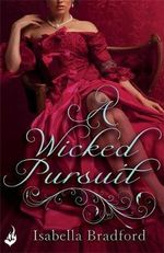 A Wicked Pursuit : Breconridge Brothers Series : Book 1 - Isabella Bradford