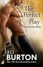 The Perfect Play : Play-By-Play Book 1 - Jaci Burton