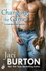 Changing The Game : Play-By-Play Book 2 - Jaci Burton
