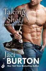 Taking A Shot : Play-By-Play Book 3 - Jaci Burton