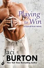 Playing To Win : Play-By-Play Book 4 - Jaci Burton