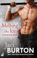 Melting The Ice : Play-By-Play : Book 7 - Jaci Burton