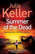 Summer of the Dead (Bell Elkins 3) : Bell Elkins - Julia Keller