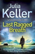 Last Ragged Breath : Bell Elkins - Julia Keller