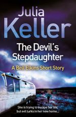 The Devil's Stepdaughter (A Bell Elkins Short Story) - Julia Keller