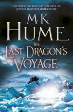 The Last Dragon's Voyage - M. K. Hume
