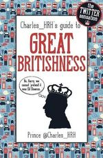 Prince Charles_ HRH's Guide to Great Britishness - @Charles_HRH