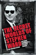 The Secret Worlds of Stephen Ward : Sex, Scandal and Deadly Secrets in the Profumo Affair - Anthony Summers