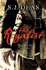 The Royalist - S. J. Deas