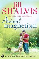 Animal Magnetism : Animal Magnetism : Book 1 - Jill Shalvis