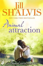 Animal Attraction : Animal Magnetism : Book 2 - Jill Shalvis