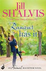 Rumour Has It : Animal Magnetism Series : Book 4 - Jill Shalvis