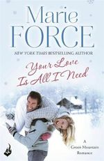 All You Need Is Love : Green Mountain Book 1 - Marie Force