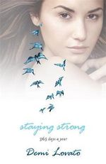 Staying Strong : 365 Days a Year - Demi Lovato
