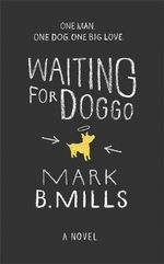 Waiting for Doggo - Mark Mills
