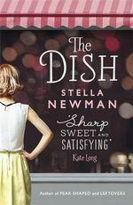 The Dish - Stella Newman