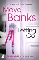 Letting Go : Surrender Trilogy : Book 1 - Maya Banks
