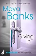 Giving in - Maya Banks