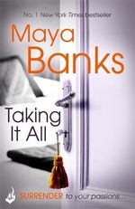 Taking it All : Surrender Series : Book 3 - Maya Banks