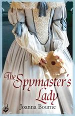 The Spymaster's Lady : Spymasters Series : Book 2 - Joanna Bourne