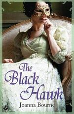 The Black Hawk : The Spymasters Series : Book 4 - Joanna Bourne