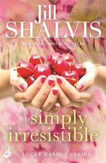 Simply Irresistible : Lucky Harbor - Jill Shalvis
