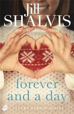 Forever and a Day : Lucky Harbor Series : Book 6 - Jill Shalvis