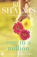 One in a Million : The Lucky Harbor Series : Book 12 - Jill Shalvis