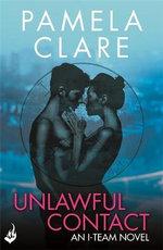 Unlawful Contact : I-Team - Pamela Clare
