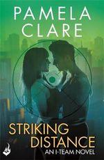 Striking Distance : I-Team - Pamela Clare