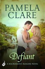 Defiant : Mackinnon's Rangers : Book 3 - Pamela Clare