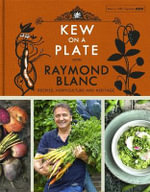 Kew on a Plate with Raymond Blanc - Kew Gardens