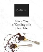 Hotel Chocolat : A New Way of Cooking with Chocolate - Hotel Chocolat