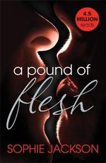 A Pound of Flesh : Book 1 - Sophie Jackson