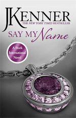 Say My Name : Stark International - J. Kenner